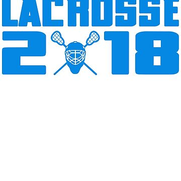 Lacrosse 2018 Shirt by Dan66