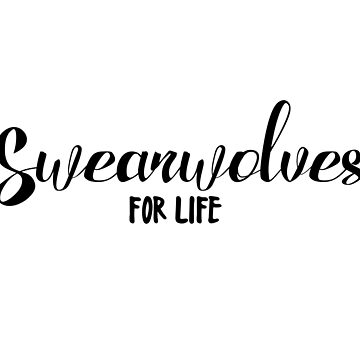 Swearwolves for life by sciles
