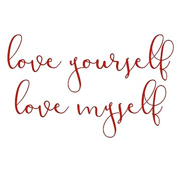 love yourself, love myself by cahacc