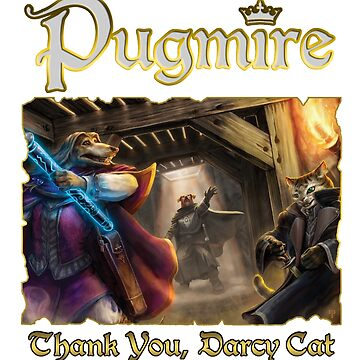 Pugmire: Thank You, Darcy Cat by TheOnyxPath