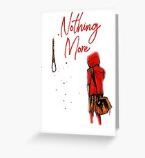 Nothing More (Suicide T-Shirt) Greeting Card