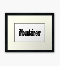 Mountaineer - Funny Mountain Climbing T Shirt Framed Print