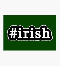 Irish - Hashtag - Black & White Photographic Print