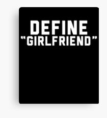 Define Girlfriend Canvas Print