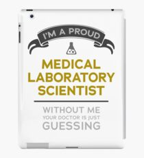 """""""Medical Laboratory Scientist: Doctor is Guessing"""" iPad Case/Skin"""