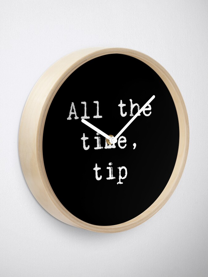 Alternate view of All the time, tip Clock