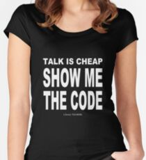 TALK IS CHEAP. SHOW ME THE CODE. Women's Fitted Scoop T-Shirt