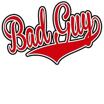 The Bad Guy by BattleTheGazz