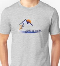 Trail runner - Dirt is Good T-Shirt