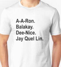 A A Ron Balakay Dee Nice Jay Quel Lin Unisex T-Shirt