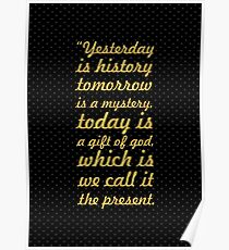 Yesterday is history... Inspirational Quote Poster