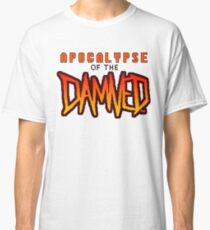 Apocalypse of the Damned Classic T-Shirt