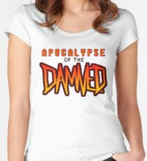 Apocalypse of the Damned Women's Fitted Scoop T-Shirt