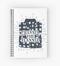 Channel the Flannel for Plaid Lovers Spiral Notebook