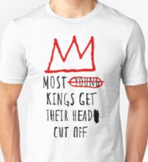 Most Young Kings Get Their Head Cut Off T-Shirt Unisex T-Shirt