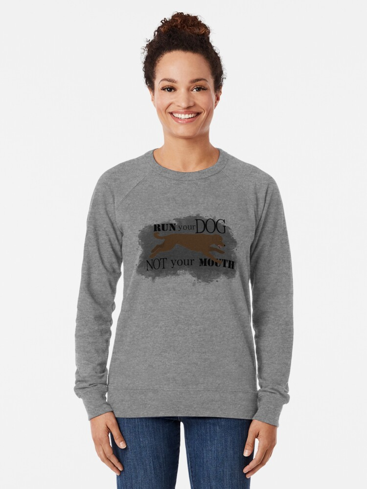 Alternate view of Run Your Dog Not Your Mouth Poodle Brown Lightweight Sweatshirt