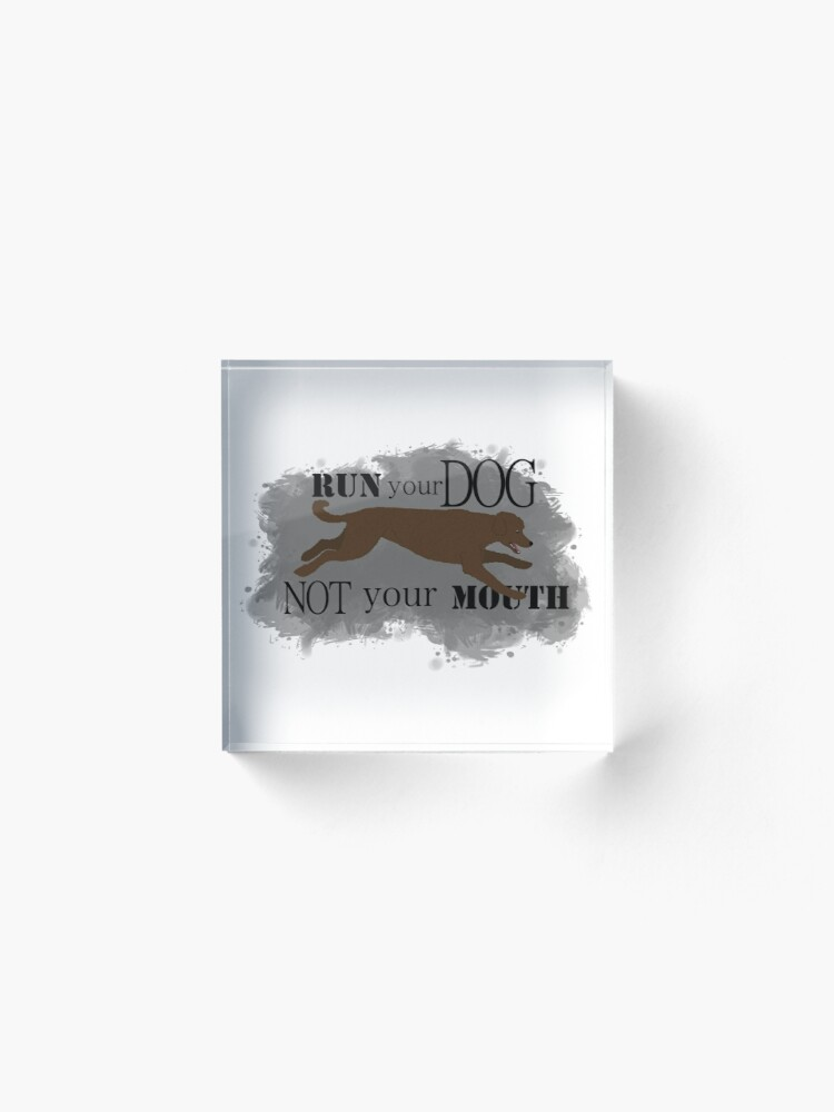 Alternate view of Run Your Dog Not Your Mouth Poodle Brown Acrylic Block