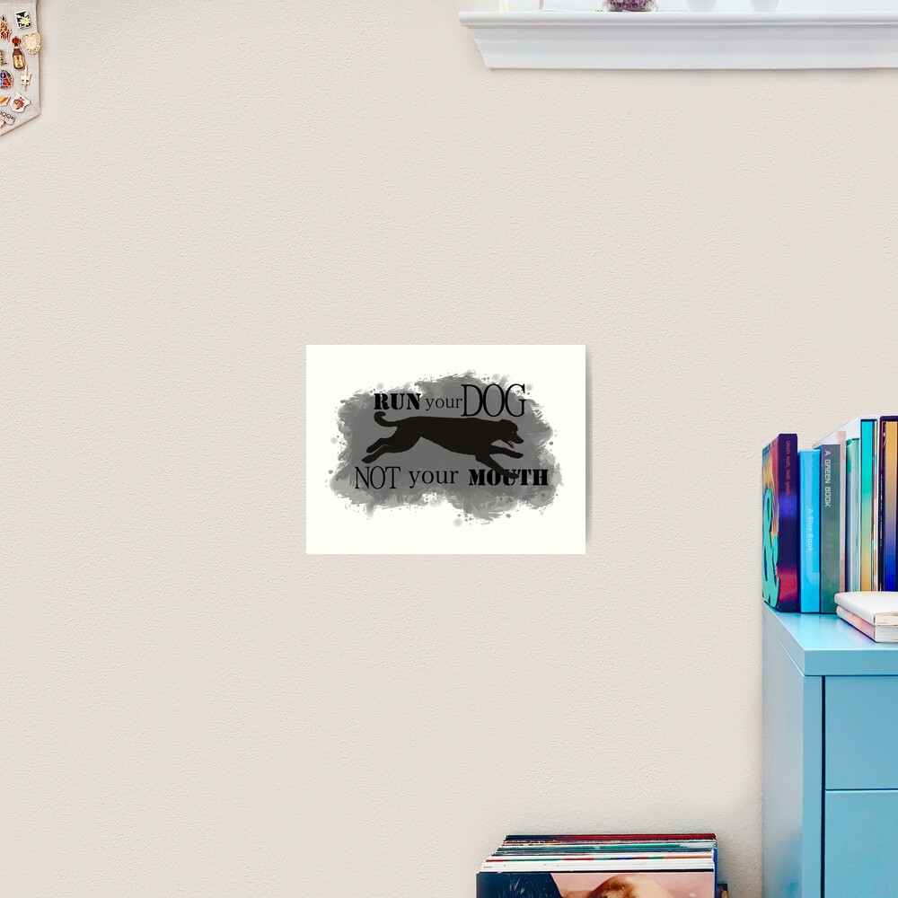 Run Your Dog Not Your Mouth Poodle Black Art Print
