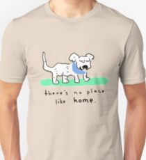 There's No Place Like Home - Happy Dog T-Shirt