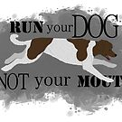 Run Your Dog Not Your Mouth Poodle Parti Brown and White by Rhett J.