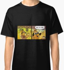 This is Fine  Classic T-Shirt