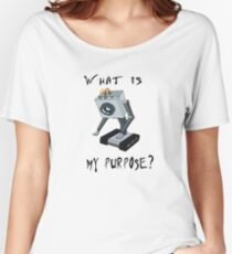 Rick and Morty Butter Robot T-Shirt - What is My Purpose? - Awesome Rick and Morty Gift - Funny Rick and Morty Hoodie - Pass the Butter  Women's Relaxed Fit T-Shirt