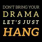No Drama by Dave Jo