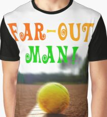 Far-out, man! Graphic T-Shirt