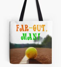 Far-out, man! Tote Bag