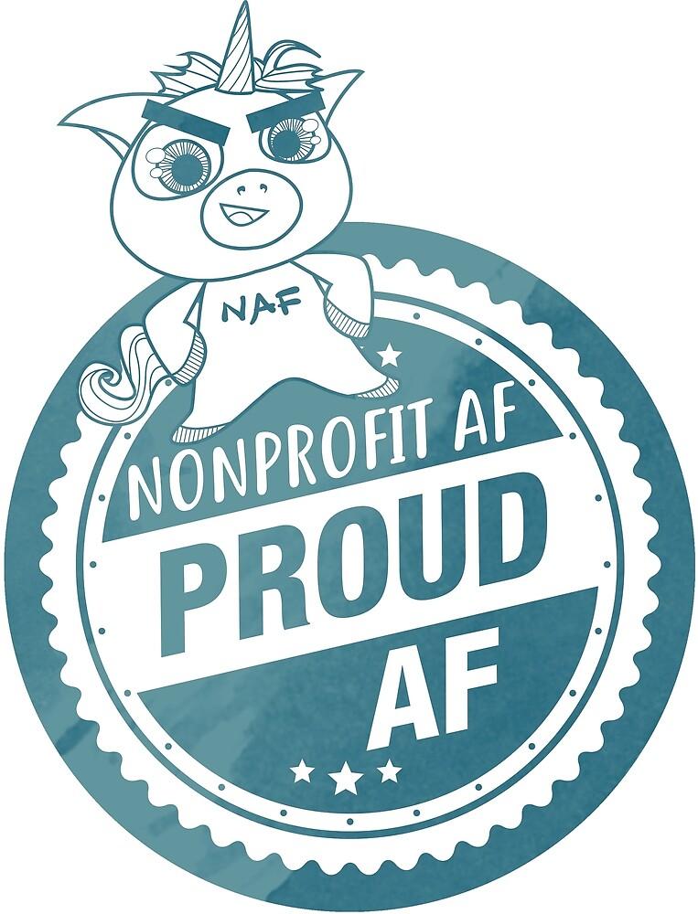 Nonprofit AF, Proud AF by Nonprofit AF