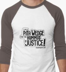 Pita Wedge For Hummus of Justice! Men's Baseball ¾ T-Shirt
