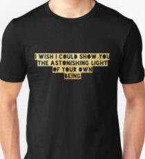 Inspiring Quote Astonishing Light Your Own Being Spiritual T-Shirt Unisex T-Shirt