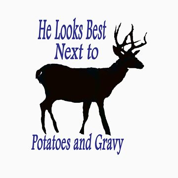 HE LOOKS BEST NEXT TO POTATOES AND GRAVY by esker532
