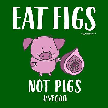 "Funny Vegan T-Shirt for Women ""Eat Figs Not Pigs"" by VEGANDOCK"
