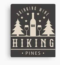 Drinking Wine & Hiking Pines Alcohol Outdoor Camping Canvas Print