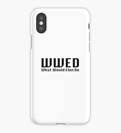 What Would Elon Do iPhone Case