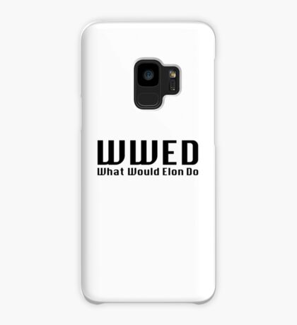 What Would Elon Do Case/Skin for Samsung Galaxy