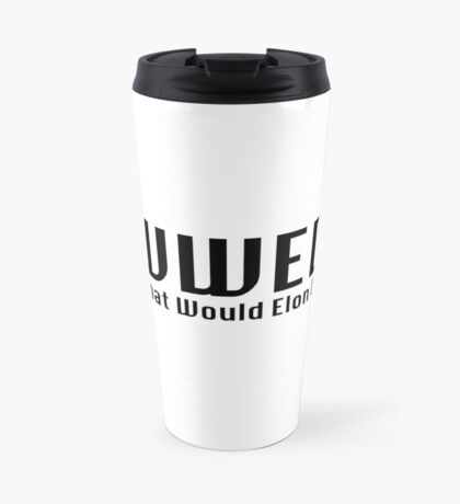 What Would Elon Do Travel Mug