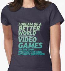 Better World for Gaming Geeks and Nerds Who Love Video Games T-Shirt