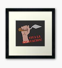 Viva la excavacion  Framed Print