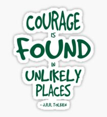 Where Courage is Found Quote - Tolkien Sticker