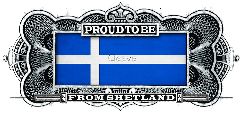 Proud To Be From Shetland by Cleave