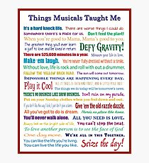 Things Musicals Taught Me Photographic Print