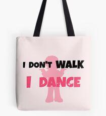 I Don't Walk I Dance 2 Tote Bag