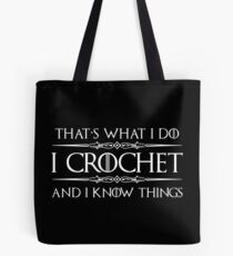 Crochet Gifts for Crocheters - Funny I Crochet & I Know Things Tote bag