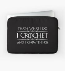 Crochet Gifts for Crocheters - Funny I Crochet & I Know Things  Laptop Sleeve