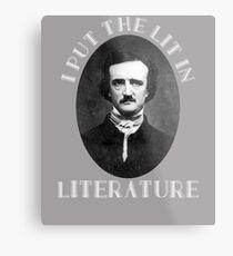 Ich habe die Lit in Literatur Edgar Allen Poe Shirt Design Metalldruck