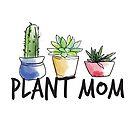 Plant Mom by alyjones