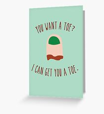 You want a toe? Greeting Card