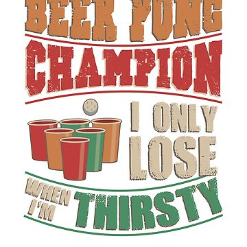 Beer Pong Champion by Katnovations